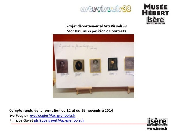 Projet départemental ArtsVisuels38  Monter une exposition de portraits  Compte rendu de la formation du 12 et du 19 novemb...