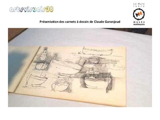 Présentation des carnets à dessin de Claude Garanjoud