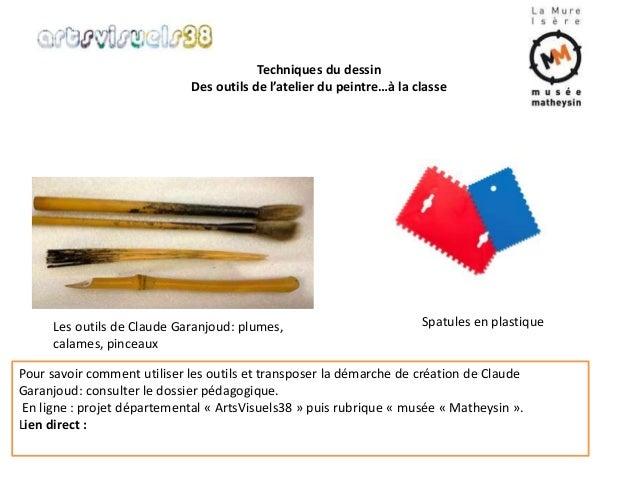 Techniques du dessin  Des outils de l'atelier du peintre…à la classe  Les outils de Claude Garanjoud: plumes,  calames, pi...