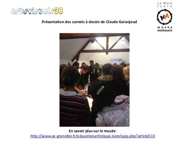 Présentation des carnets à dessin de Claude Garanjoud  En savoir plus sur le musée:  http://www.ac-grenoble.fr/educationar...