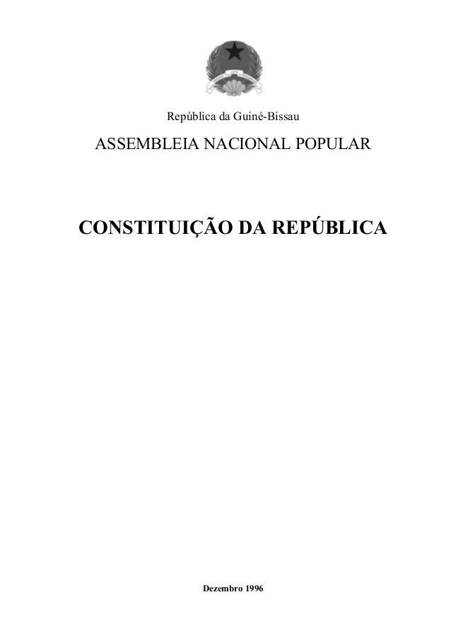 República da Guiné-Bissau ASSEMBLEIA NACIONAL POPULAR CONSTITUIÇÃO DA REPÚBLICA Dezembro 1996