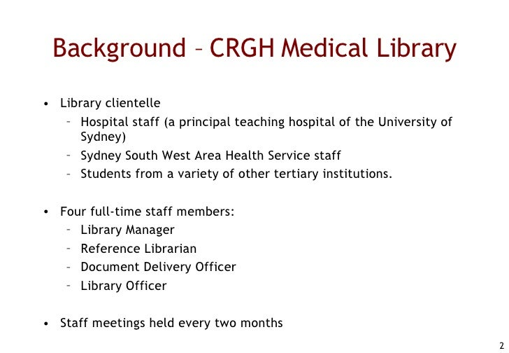 CRGH Medical Library Wiki: Improving staff communication and interaction to enhance user services (Julia Philips & Kaye Lee) Slide 2