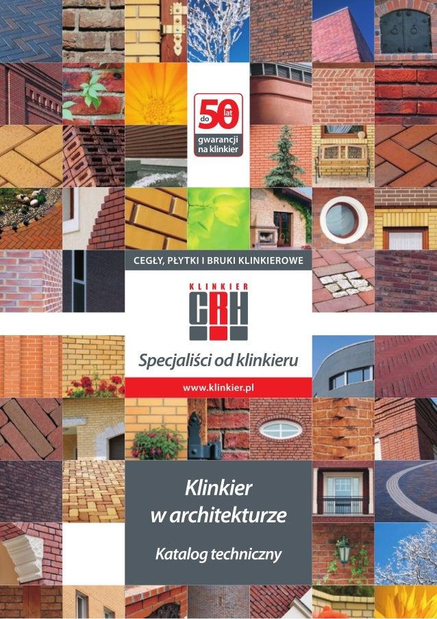 www.klinkier.pl 3 Katalog techniczny Opracowanie: mgr inż. Piotr Wojtasik Wydanie VII Gliwice, czerwiec 2013 Klinkierwarch...