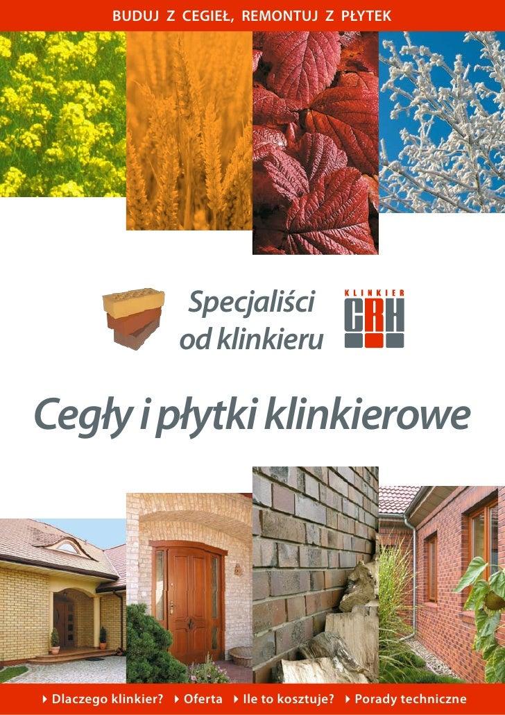 BUDUJ Z CEGIEŁ, REMONTUJ Z PŁYTEK                           Specjaliści                      od klinkieru  Cegły i płytki ...