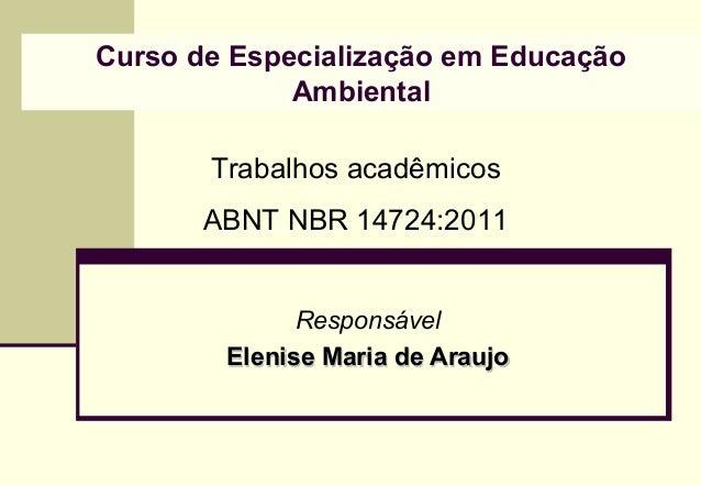 Curso de Especialização em Educação             Ambiental       Trabalhos acadêmicos       ABNT NBR 14724:2011            ...