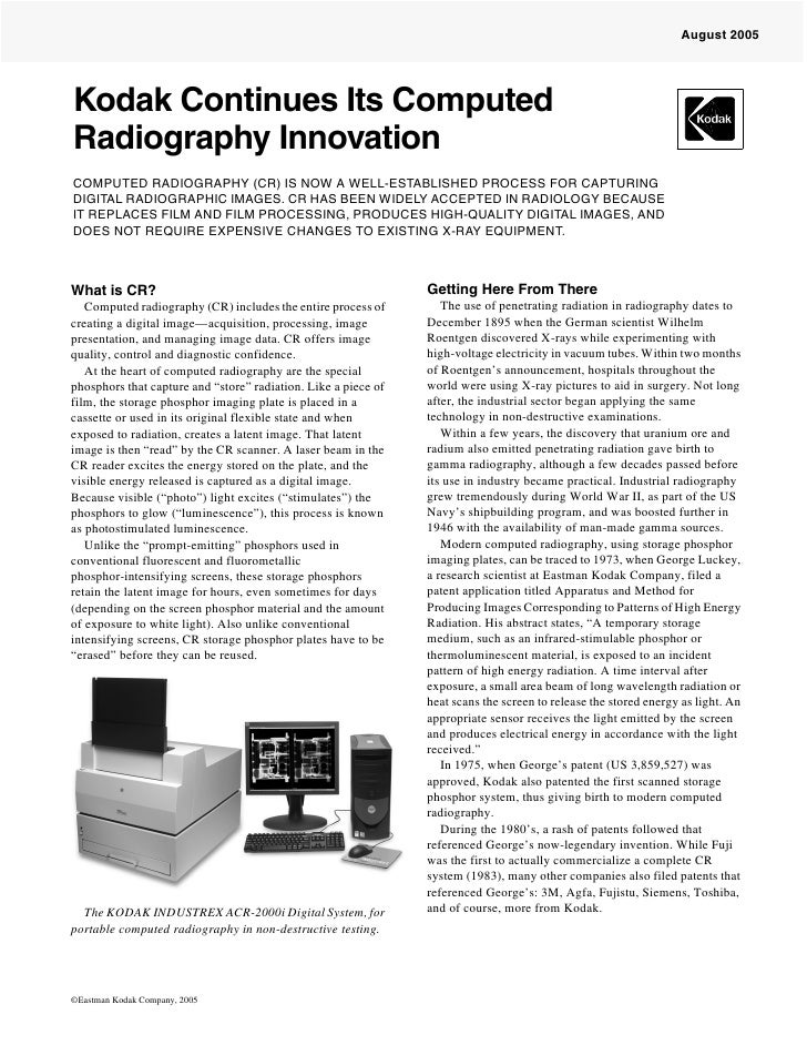 August 2005     Kodak Continues Its Computed Radiography Innovation COMPUTED RADIOGRAPHY (CR) IS NOW A WELL-ESTABLISHED PR...