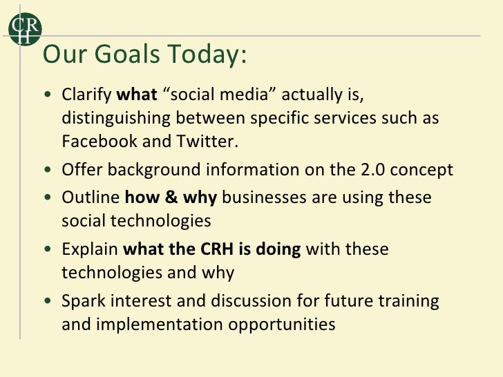 """CR H      Our Goals Today:      • Clarify what """"social media"""" actually        is, distinguishing between specific services..."""