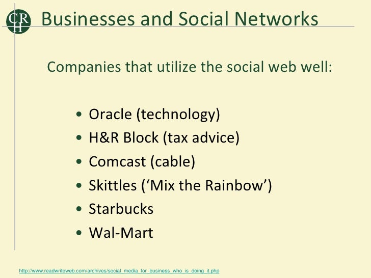 CR H        Businesses and Social Networks              Companies that utilize the social web well:                       ...