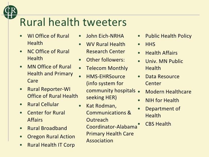 CR H      Rural health tweeters      • WI Office of Rural     •   John Eich-NRHA      •   Public Health Policy        Heal...