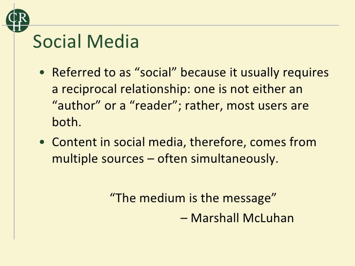 """CR H      Social Media      • Referred to as """"social"""" because it usually requires        a reciprocal relationship: one is..."""