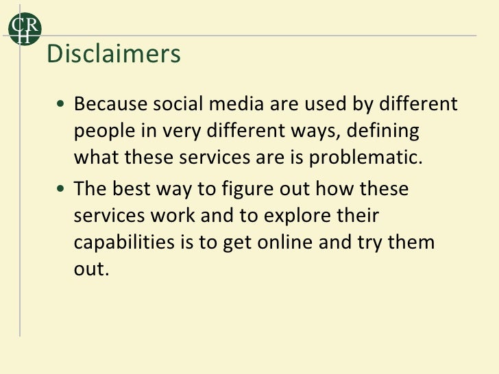 CR H      Disclaimers      • Because social media are used by different        people in very different ways, defining    ...