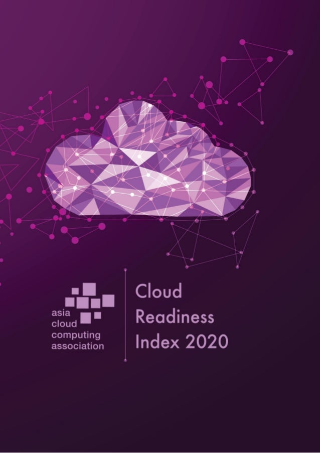 Asia Cloud Computing Association | Cloud Readiness Index 2020 | Page 1 of 46 Copyright © Asia Cloud Computing Association ...
