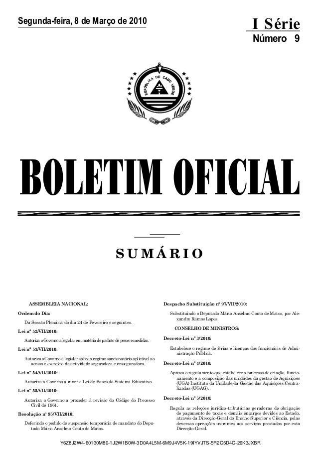 BOLETIM OFICIAL S U M Á R I O Segunda-feira, 8 de Março de 2010 I Série Número 9 ASSEMBLEIA NACIONAL: Ordem do Dia: Da Ses...