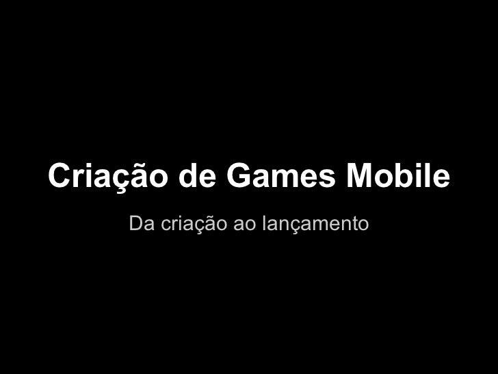 Criação de Games Mobile    Da criação ao lançamento