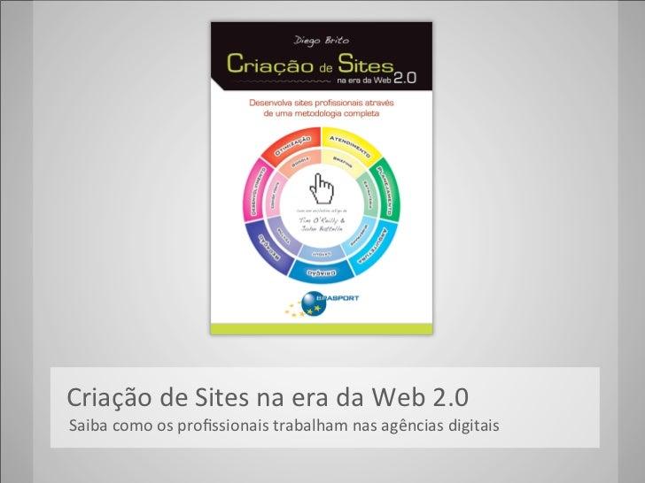 Criação de Sites na era da Web 2.0    Saiba como os profissionais trabalham nas agênc...