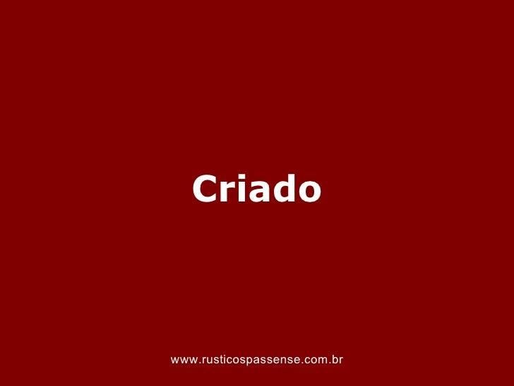 Criadowww.rusticospassense.com.br