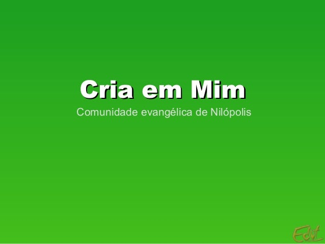 Cria em MimCria em Mim Comunidade evangélica de Nilópolis