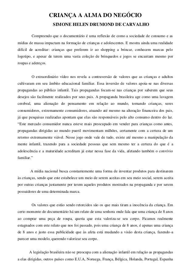 CRIANÇA A ALMA DO NEGÓCIO SIMONE HELEN DRUMOND DE CARVALHO Compreendo que o documentário é uma reflexão de como a sociedad...