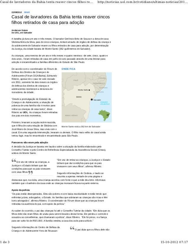 Casal de lavradores da Bahia tenta reaver cincos filhos re...                                http://noticias.uol.com.br/cot...