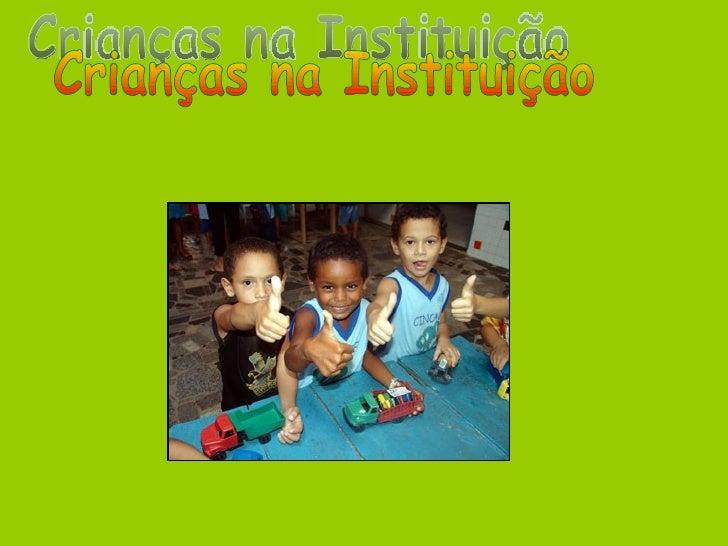 Crianças na Instituição