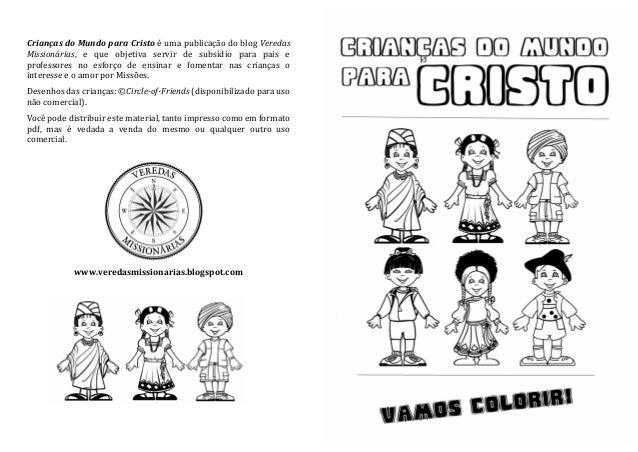 Crianças do Mundo para Cristo é uma publicação do blog Veredas Missionárias, e que objetiva servir de subsídio para pais e...