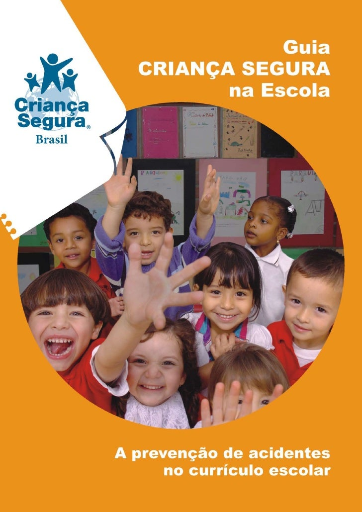 Realização                        CRIANÇA SEGURA Safe Kids Brasil                                  Supervisão geral       ...