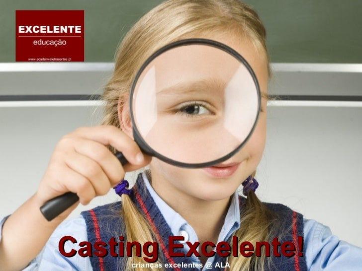 Casting Excelente! crianças excelentes @ ALA
