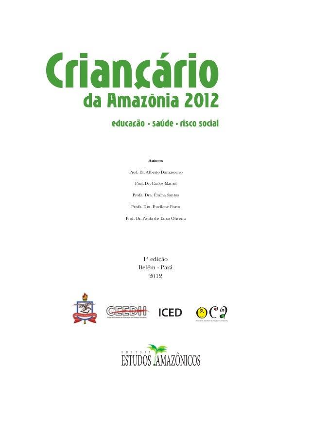 1ª edição Belém - Pará 2012 Autores Prof. Dr. Alberto Damasceno Prof. Dr. Carlos Maciel Profa. Dra. Émina Santos Profa. Dr...