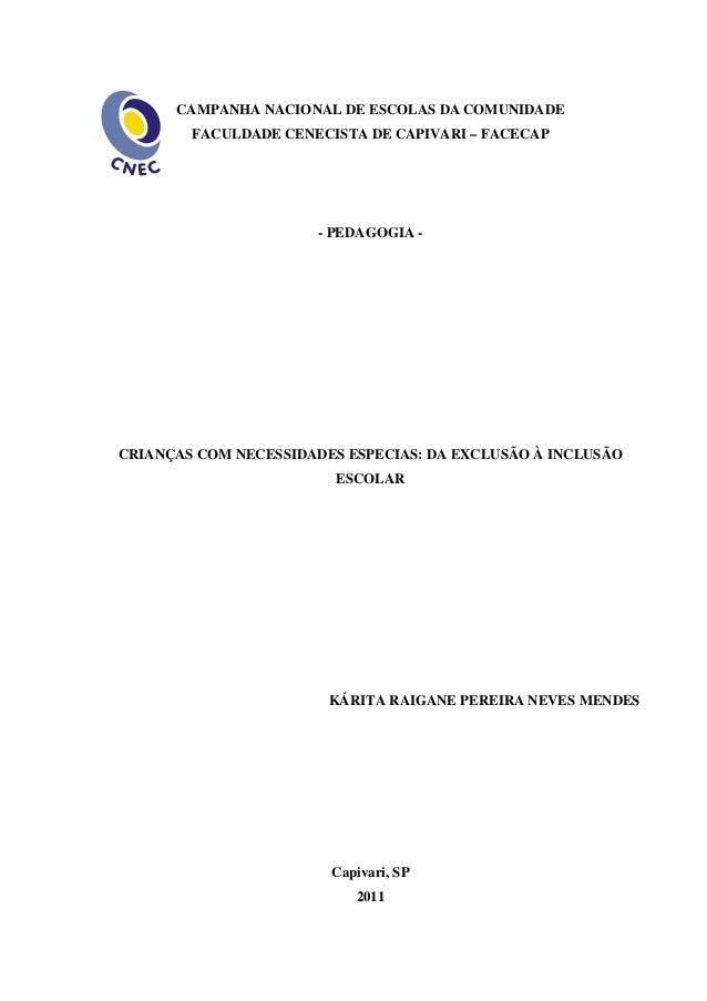 CAMPANHA NACIONAL DE ESCOLAS DA COMUNIDADE  FACULDADE CENECISTA DE CAPIVARI – FACECAP  - PEDAGOGIA -  CRIANÇAS COM NECESSI...