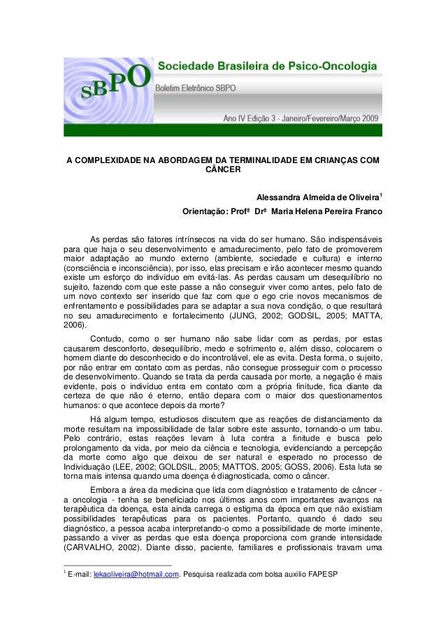 A COMPLEXIDADE NA ABORDAGEM DA TERMINALIDADE EM CRIANÇAS COM CÂNCER Alessandra Almeida de Oliveira1 Orientação: Profª Drª ...