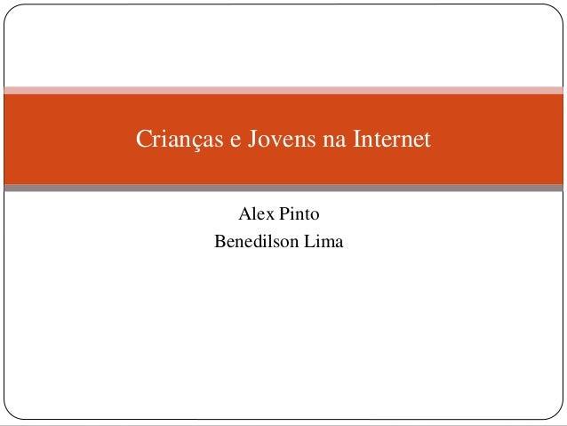 Alex PintoBenedilson LimaCrianças e Jovens na Internet