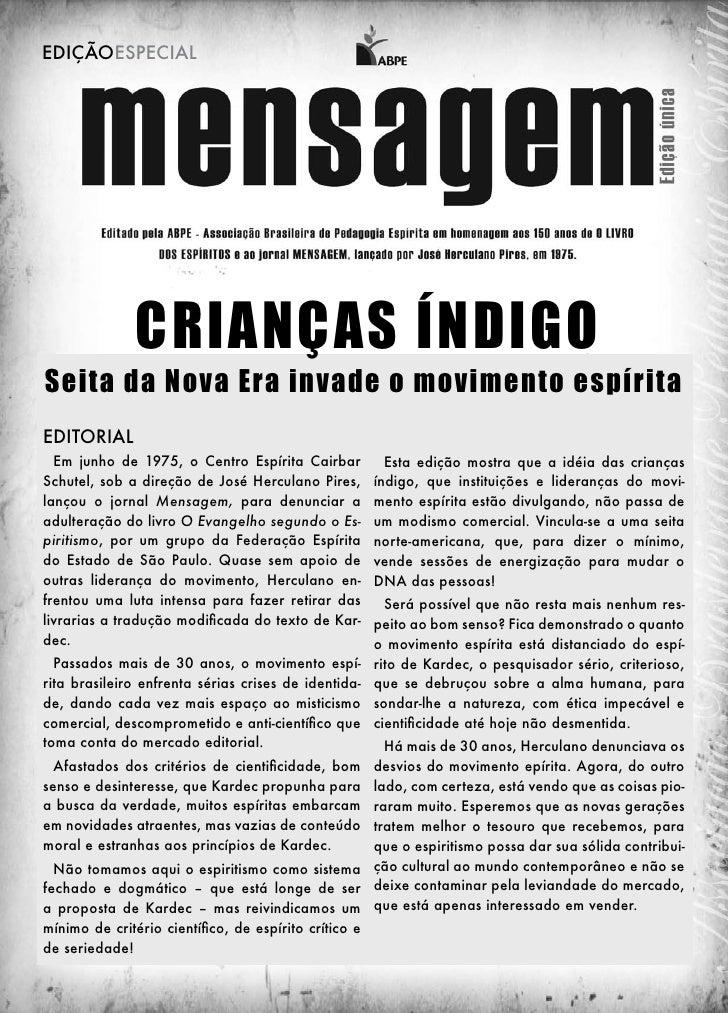 EDIÇÃOESPECIAL               CRIANÇAS ÍNDIGOSeita da Nova Era invade o movimento espíritaEDITORIAL  Em junho de 1975, o Ce...