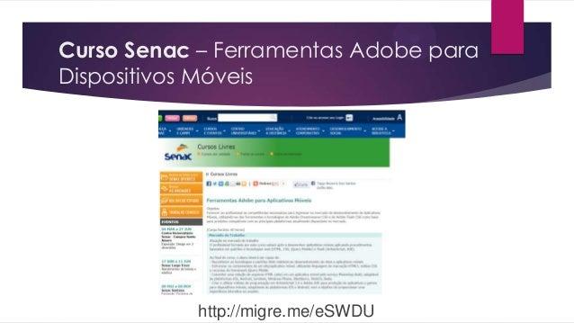 Curso Senac – Ferramentas Adobe paraDispositivos Móveishttp://migre.me/eSWDU