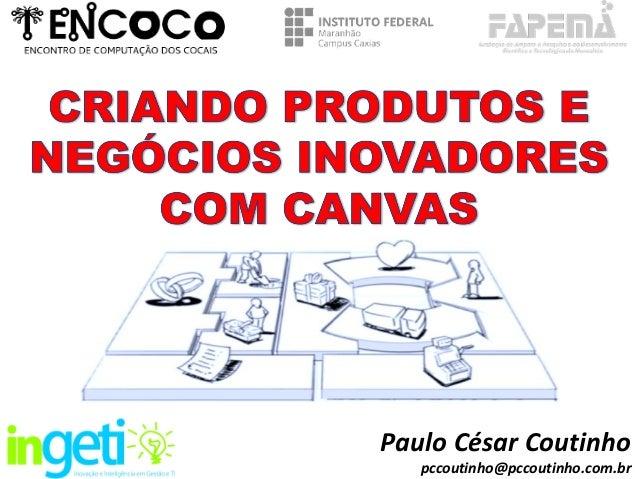 Paulo César Coutinho pccoutinho@pccoutinho.com.br