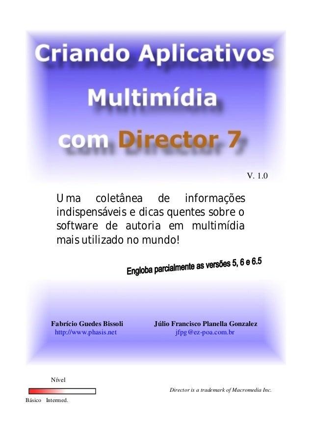 Uma coletânea de informações indispensáveis e dicas quentes sobre o software de autoria em multimídia mais utilizado no mu...