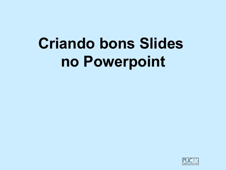Criando bons Slides   no Powerpoint