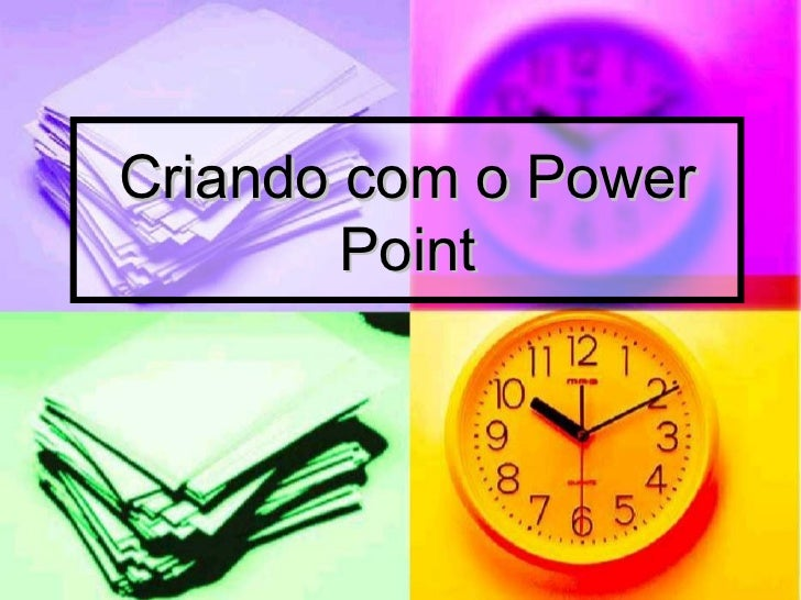 Criando com o Power Point