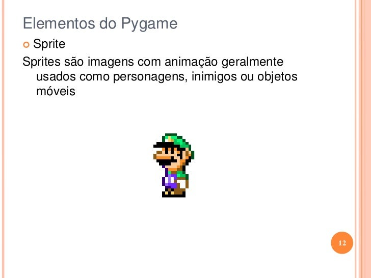 Elementos do Pygame<br /><ul><li>Texto