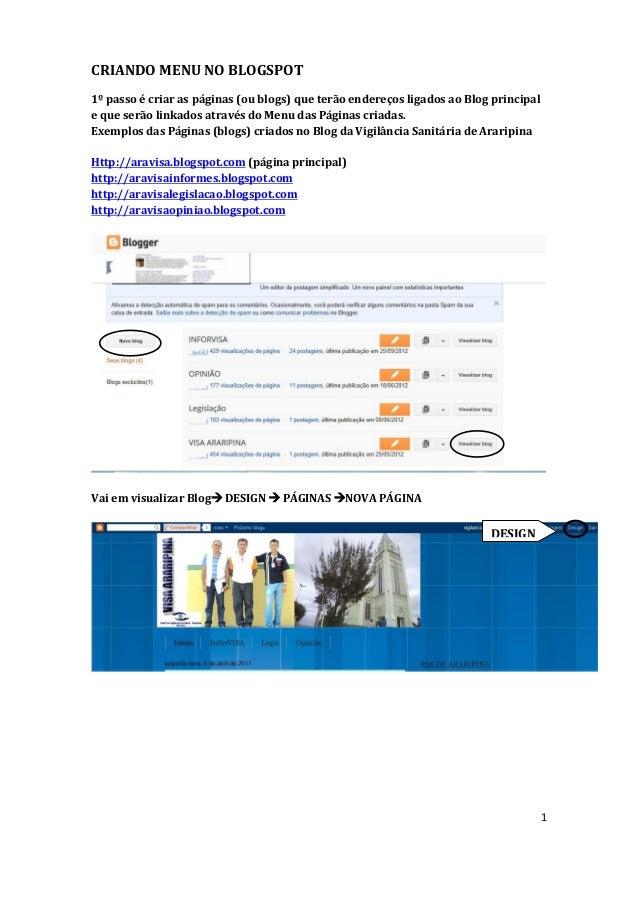 CRIANDO MENU NO BLOGSPOT1º passo é criar as páginas (ou blogs) que terão endereços ligados ao Blog principale que serão li...