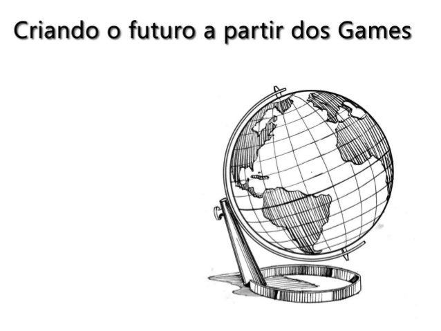Criando o futuro a partir dos games