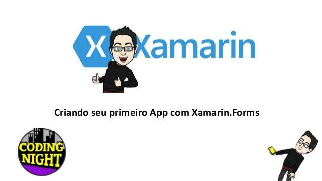Criando seu primeiro App com Xamarin.Forms