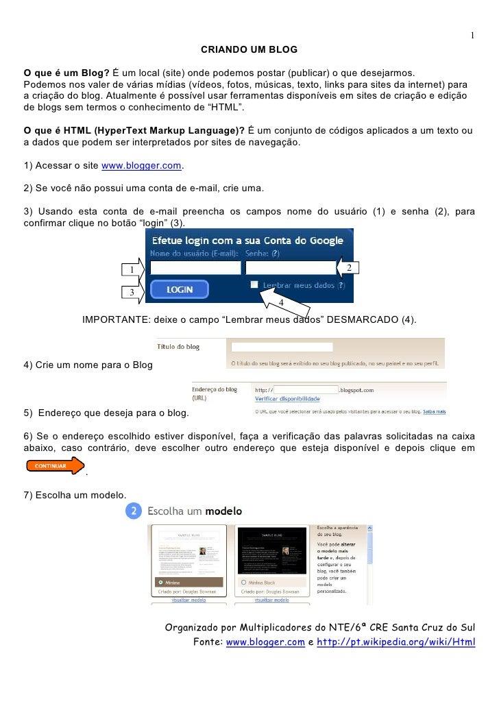 1                                         CRIANDO UM BLOG  O que é um Blog? É um local (site) onde podemos postar (publica...