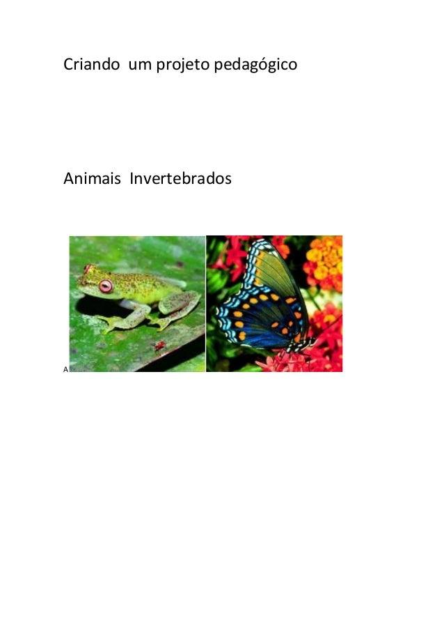 Criando um projeto pedagógico Animais Invertebrados A