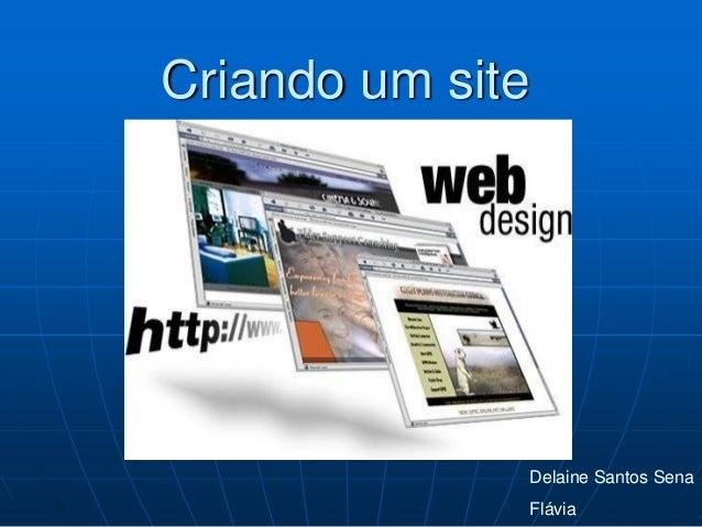 Criando um site Delaine Santos Sena Flávia