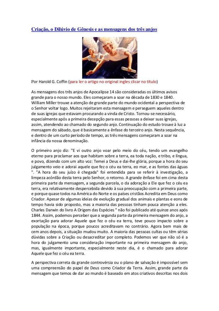 Criação, o Dilúvio de Gênesis e as mensagens dos três anjosPor Harold G. Coffin (para ler o artigo no original ingles clic...