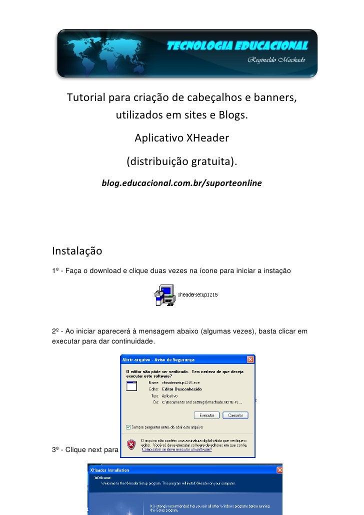 Tutorial para criação de cabeçalhos e banners,              utilizados em sites e Blogs.                          Aplicati...