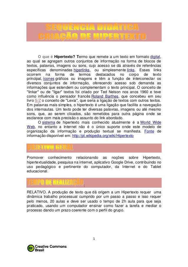 O que é Hipertexto? Termo que remete a um texto em formato digital, ao qual se agregam outros conjuntos de informação na f...