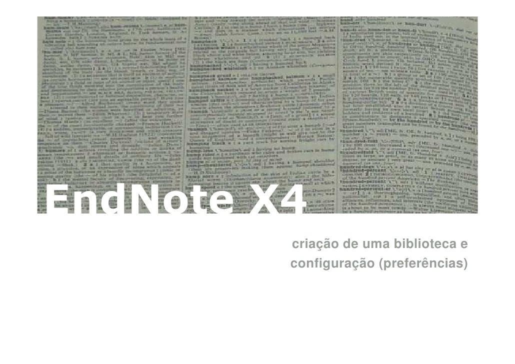 EndNote X4          criação de uma biblioteca e          configuração (preferências)