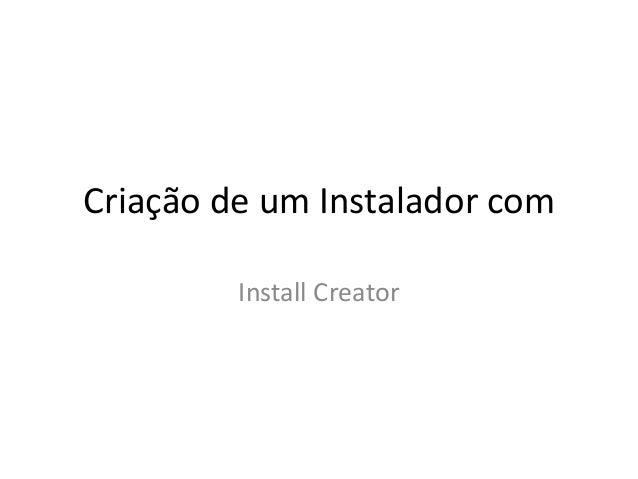 Criação de um Instalador com Install Creator