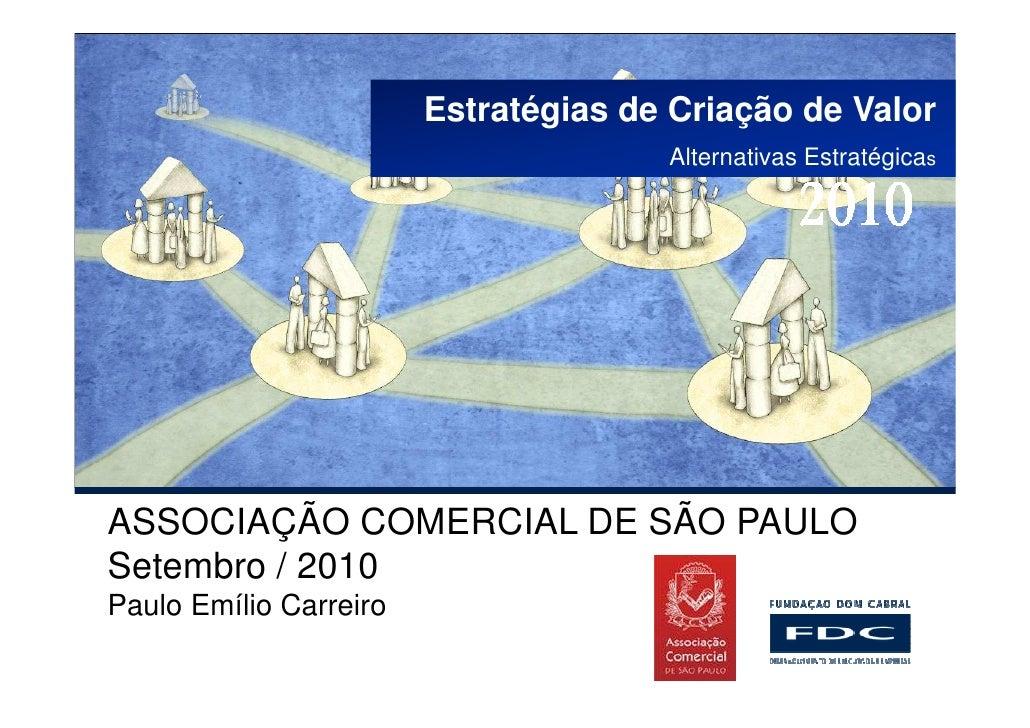 Estratégias de Criação de Valor                                       Alternativas Estratégicas     ASSOCIAÇÃO COMERCIAL D...